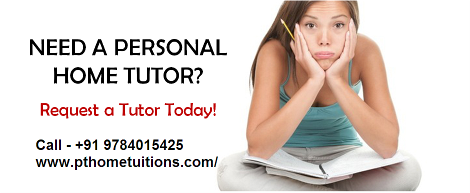 Are You Looking Home Tuition & Home Tutor ?